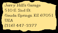 Jerry Hill's Garage, 510 S. 2nd St., Geuda Springs, KS, 67051, USA, (316) 447-3377